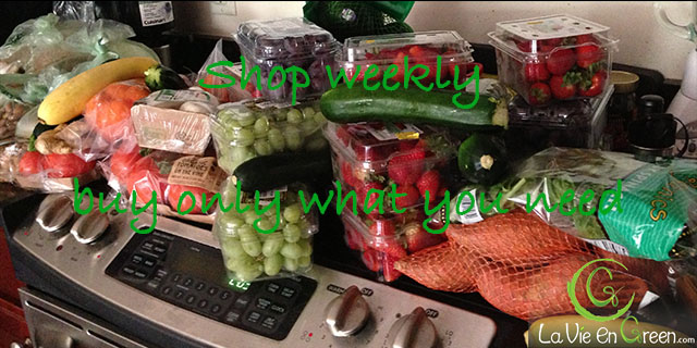Shop weekly only buy what you need to avoid food waste