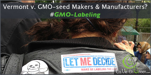Vermont GMO Labeling Bill effective July 1st, 2016